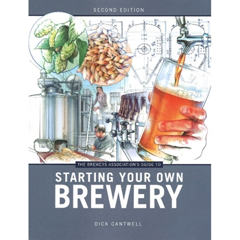 Starting Your Own Brewery (Cantwell, Dick)