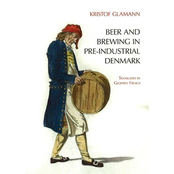 'Beer & Brewing in Pre-Industrial Denmark' (Glamann, Kristof)