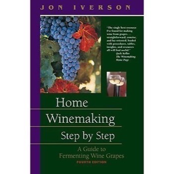 Home Winemaking Step by Step (Iverson, Jon)