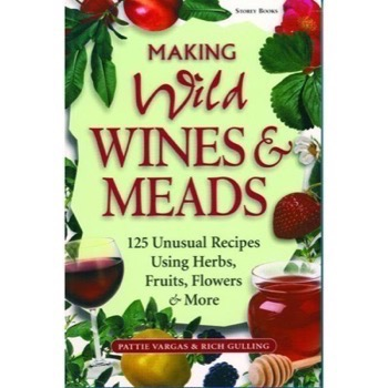Making Wild Wines and Meads (Vargas & Gulling)
