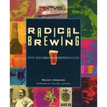 Radical Brewing (Mosher, Randy)